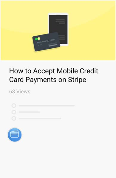 Check out an interactive checklist with steps on how to accept mobile credit card payments on Stripe.